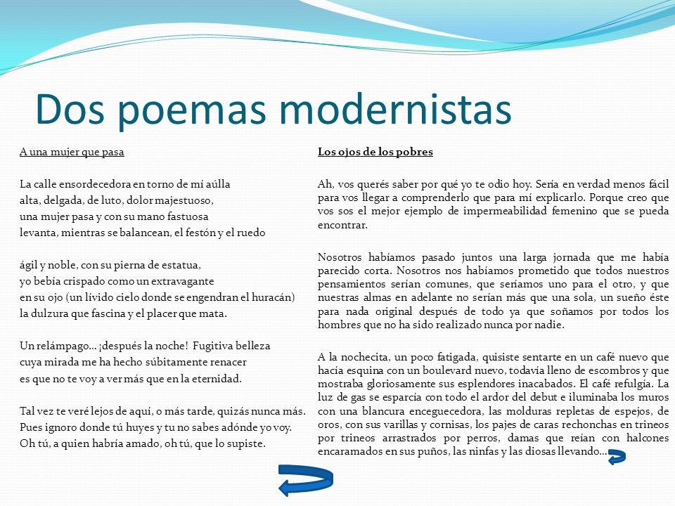 Dos poemas modernistas A una mujer que pasa La calle ensordecedora en torno de mí aúlla alta, delgada, de luto, dolor majestuoso, una mujer pasa y con