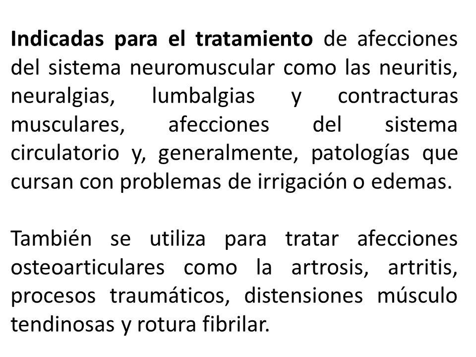 Indicadas para el tratamiento de afecciones del sistema neuromuscular como las neuritis, neuralgias, lumbalgias y contracturas musculares, afecciones
