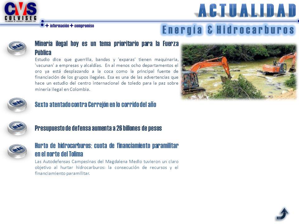 + información + compromiso Minería ilegal hoy es un tema prioritario para la Fuerza Pública Estudio dice que guerrilla, bandas y 'exparas' tienen maqu