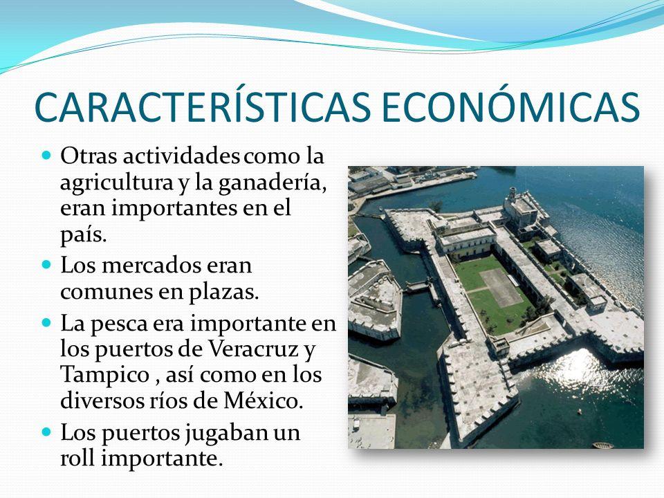 CARACTERÍSTICAS ECONÓMICAS Otras actividades como la agricultura y la ganadería, eran importantes en el país.