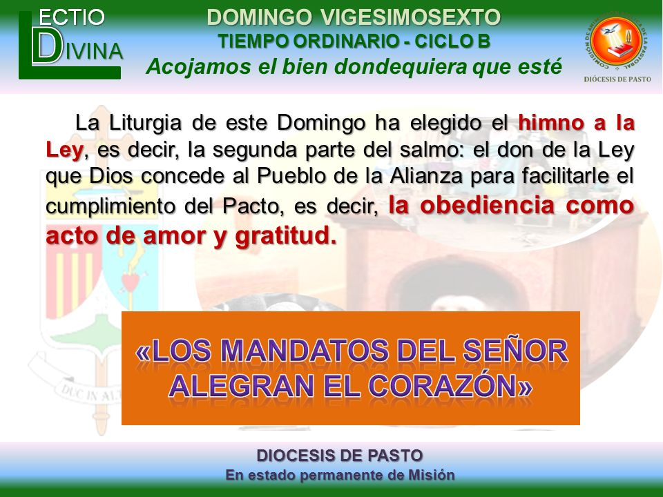 DIOCESIS DE PASTO En estado permanente de Misión DOMINGO VIGESIMOSEXTO TIEMPO ORDINARIO - CICLO B Acojamos el bien dondequiera que esté La Liturgia de