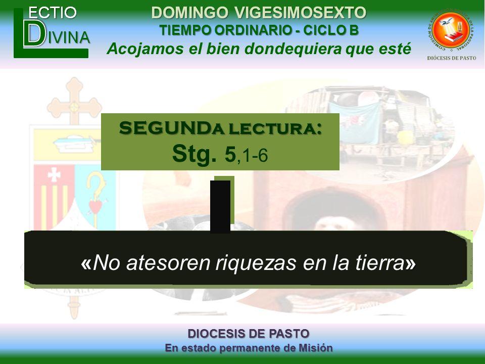 DIOCESIS DE PASTO En estado permanente de Misión DOMINGO VIGESIMOSEXTO TIEMPO ORDINARIO - CICLO B Acojamos el bien dondequiera que esté «» «No atesore