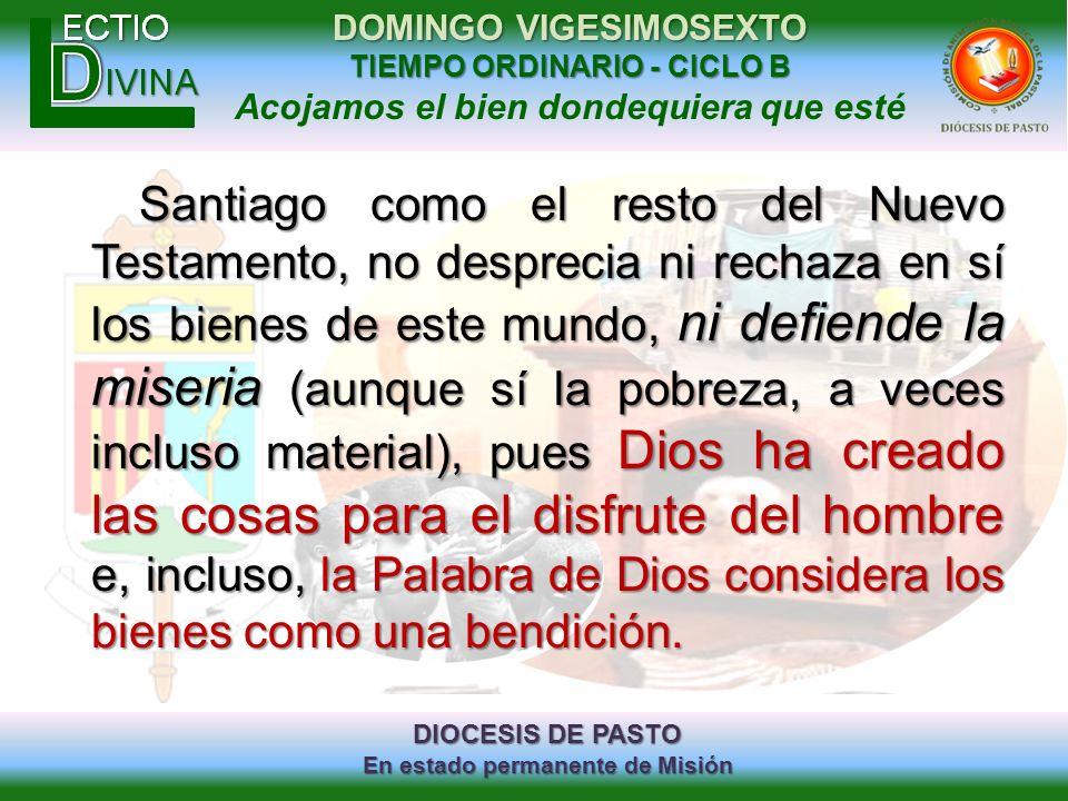 DIOCESIS DE PASTO En estado permanente de Misión DOMINGO VIGESIMOSEXTO TIEMPO ORDINARIO - CICLO B Acojamos el bien dondequiera que esté Santiago como