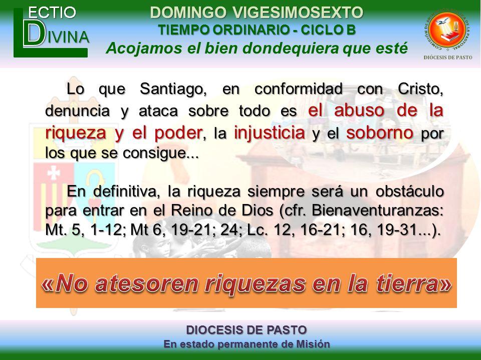 DIOCESIS DE PASTO En estado permanente de Misión DOMINGO VIGESIMOSEXTO TIEMPO ORDINARIO - CICLO B Acojamos el bien dondequiera que esté Lo que Santiag