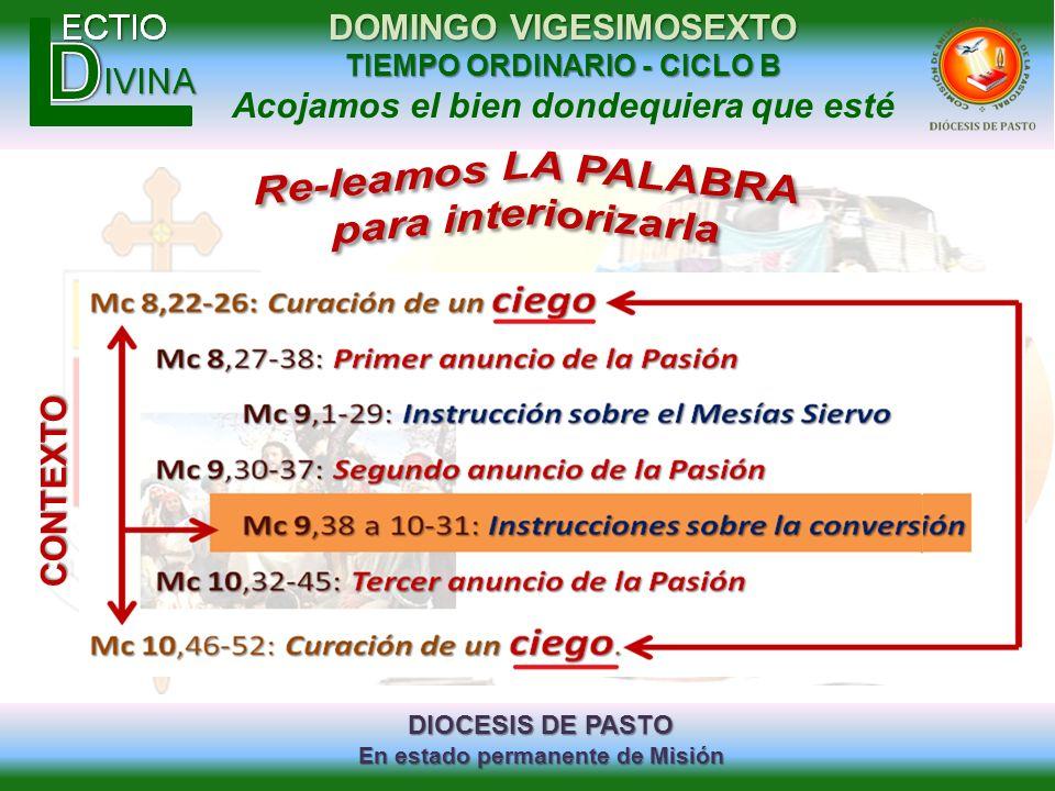 DIOCESIS DE PASTO En estado permanente de Misión DOMINGO VIGESIMOSEXTO TIEMPO ORDINARIO - CICLO B Acojamos el bien dondequiera que estéCONTEXTO