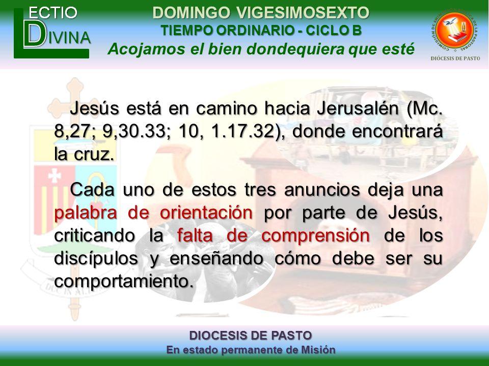 DIOCESIS DE PASTO En estado permanente de Misión DOMINGO VIGESIMOSEXTO TIEMPO ORDINARIO - CICLO B Acojamos el bien dondequiera que esté Jesús está en