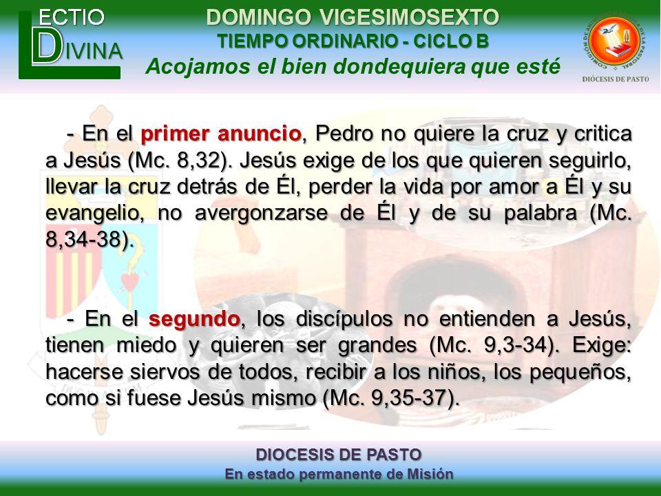 DIOCESIS DE PASTO En estado permanente de Misión DOMINGO VIGESIMOSEXTO TIEMPO ORDINARIO - CICLO B Acojamos el bien dondequiera que esté - En el primer