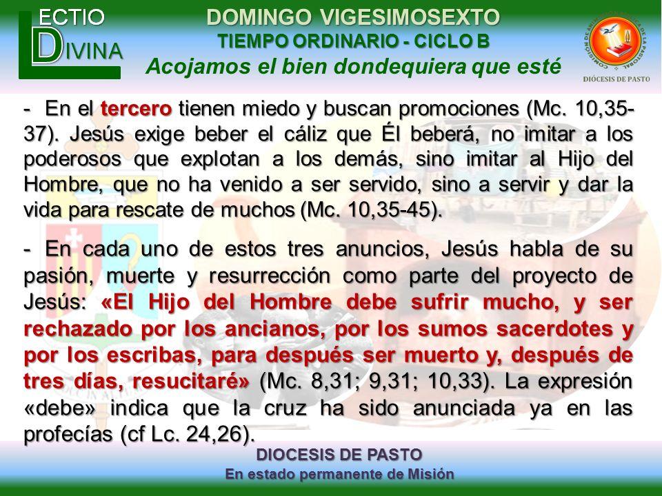 DIOCESIS DE PASTO En estado permanente de Misión DOMINGO VIGESIMOSEXTO TIEMPO ORDINARIO - CICLO B Acojamos el bien dondequiera que esté -En el tercero