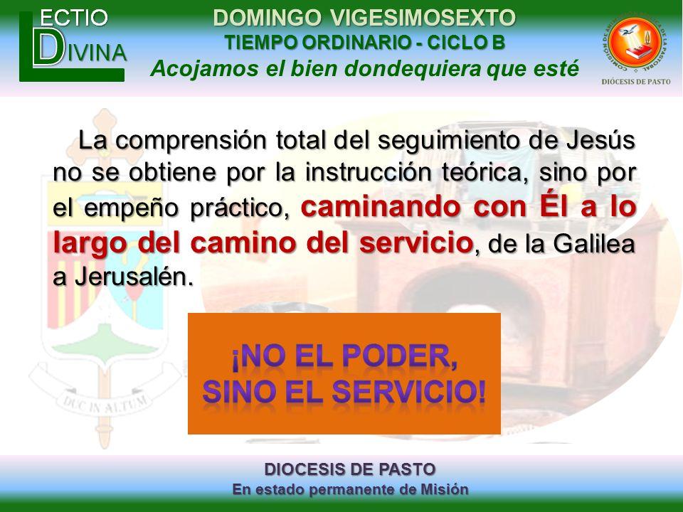 DIOCESIS DE PASTO En estado permanente de Misión DOMINGO VIGESIMOSEXTO TIEMPO ORDINARIO - CICLO B Acojamos el bien dondequiera que esté La comprensión