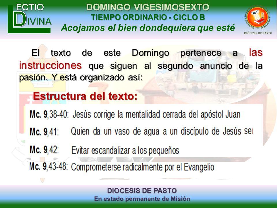 DIOCESIS DE PASTO En estado permanente de Misión DOMINGO VIGESIMOSEXTO TIEMPO ORDINARIO - CICLO B Acojamos el bien dondequiera que esté Estructura del