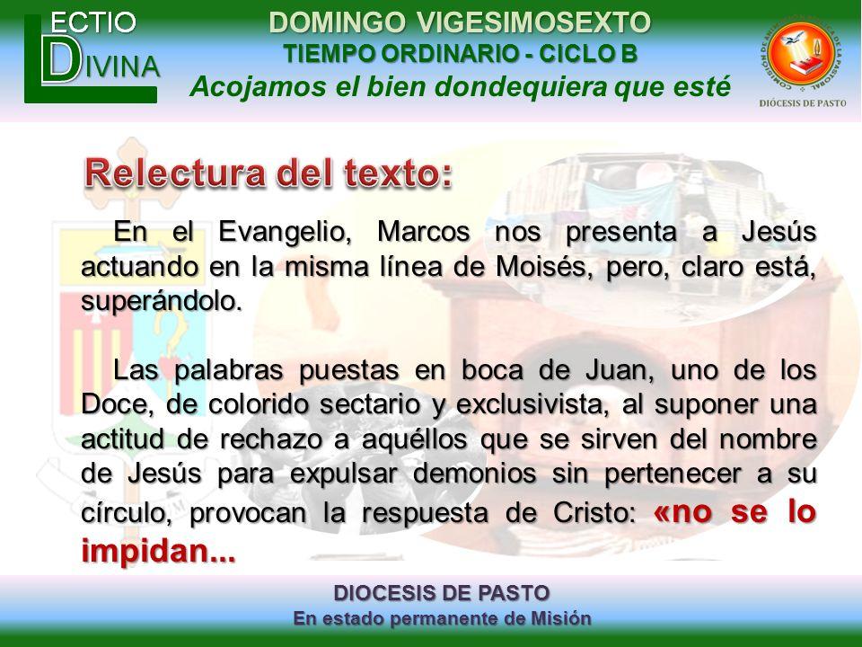 DIOCESIS DE PASTO En estado permanente de Misión DOMINGO VIGESIMOSEXTO TIEMPO ORDINARIO - CICLO B Acojamos el bien dondequiera que esté En el Evangeli
