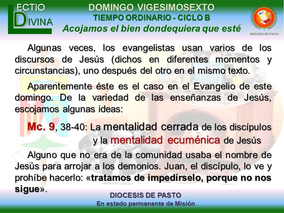 DIOCESIS DE PASTO En estado permanente de Misión DOMINGO VIGESIMOSEXTO TIEMPO ORDINARIO - CICLO B Acojamos el bien dondequiera que esté Algunas veces,