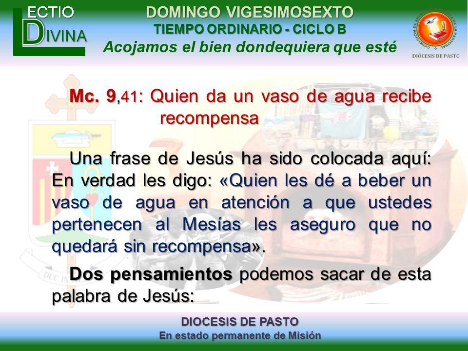 DIOCESIS DE PASTO En estado permanente de Misión DOMINGO VIGESIMOSEXTO TIEMPO ORDINARIO - CICLO B Acojamos el bien dondequiera que esté Mc. 9,41 : Qui