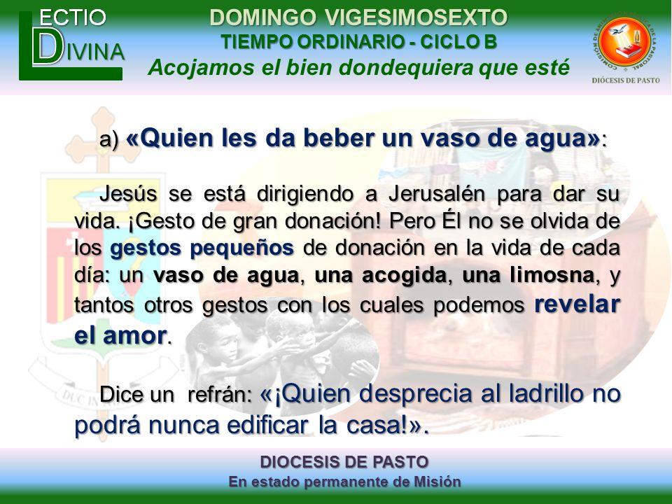 DIOCESIS DE PASTO En estado permanente de Misión DOMINGO VIGESIMOSEXTO TIEMPO ORDINARIO - CICLO B Acojamos el bien dondequiera que esté a) «Quien les