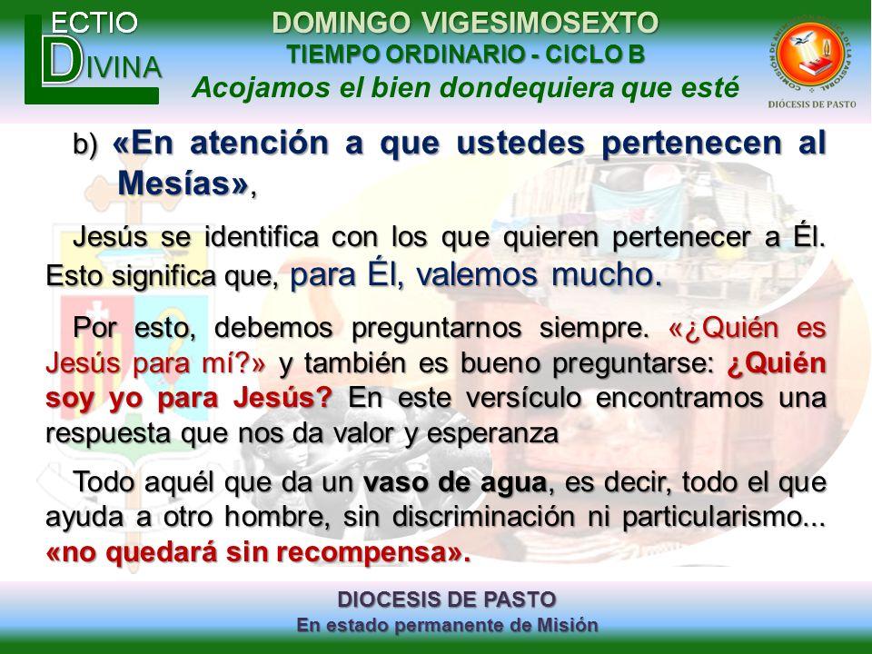 DIOCESIS DE PASTO En estado permanente de Misión DOMINGO VIGESIMOSEXTO TIEMPO ORDINARIO - CICLO B Acojamos el bien dondequiera que esté b) «En atenció