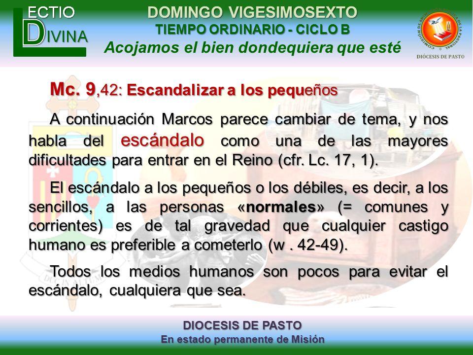 DIOCESIS DE PASTO En estado permanente de Misión DOMINGO VIGESIMOSEXTO TIEMPO ORDINARIO - CICLO B Acojamos el bien dondequiera que esté Mc. 9,42: Esca