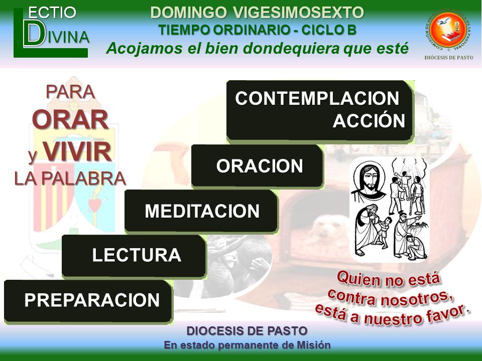 DIOCESIS DE PASTO En estado permanente de Misión DOMINGO VIGESIMOSEXTO TIEMPO ORDINARIO - CICLO B Acojamos el bien dondequiera que estéPREPARACION LEC