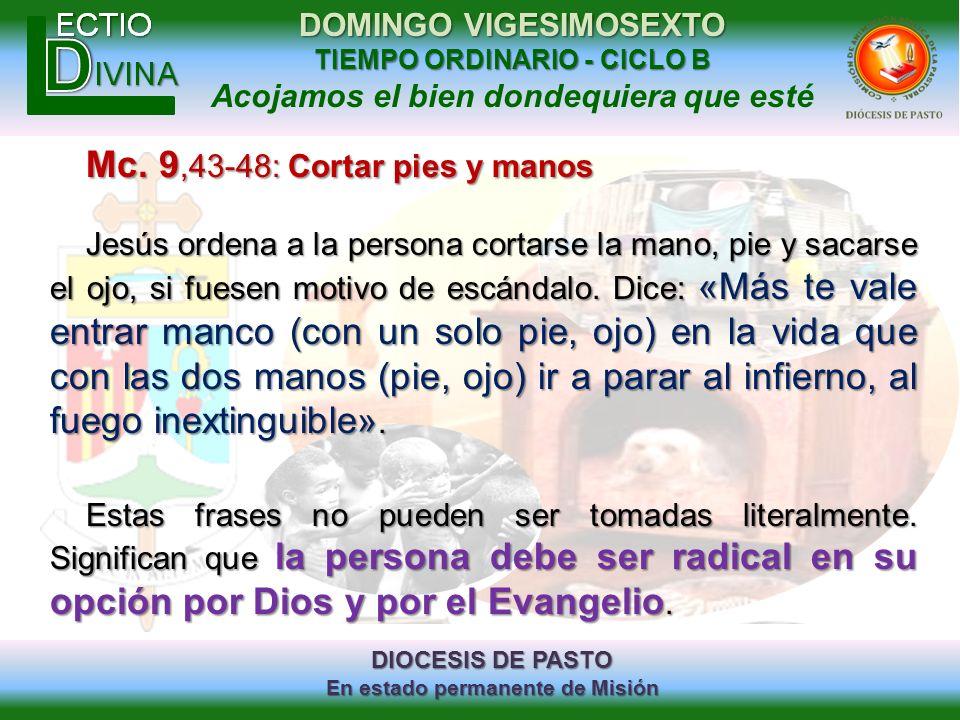 DIOCESIS DE PASTO En estado permanente de Misión DOMINGO VIGESIMOSEXTO TIEMPO ORDINARIO - CICLO B Acojamos el bien dondequiera que esté Mc. 9,43-48: C