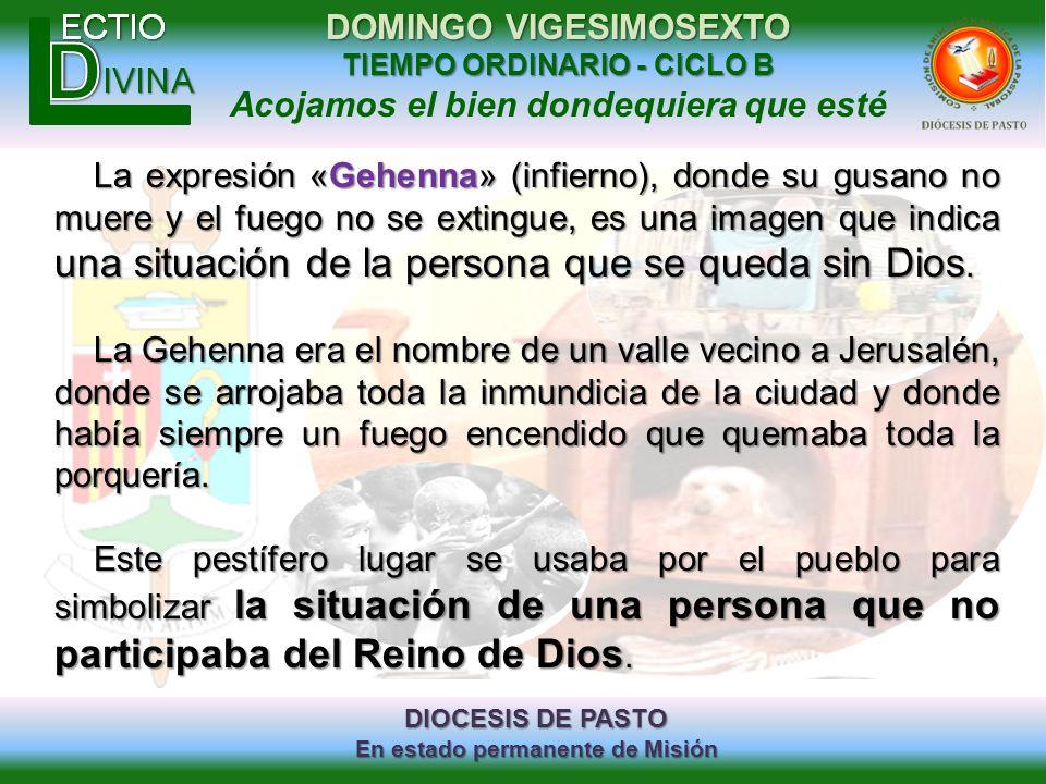 DIOCESIS DE PASTO En estado permanente de Misión DOMINGO VIGESIMOSEXTO TIEMPO ORDINARIO - CICLO B Acojamos el bien dondequiera que esté La expresión «