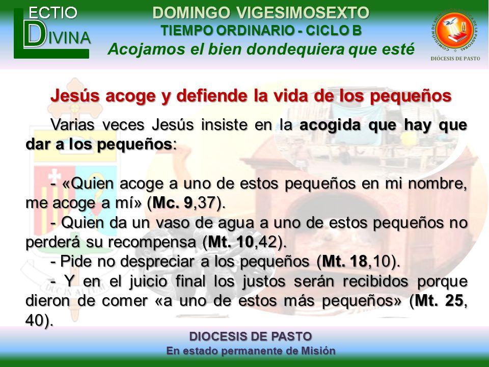 DIOCESIS DE PASTO En estado permanente de Misión DOMINGO VIGESIMOSEXTO TIEMPO ORDINARIO - CICLO B Acojamos el bien dondequiera que esté Jesús acoge y