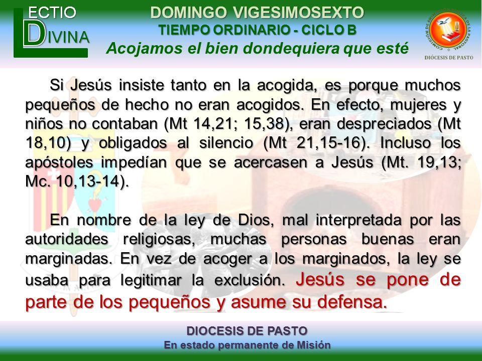 DIOCESIS DE PASTO En estado permanente de Misión DOMINGO VIGESIMOSEXTO TIEMPO ORDINARIO - CICLO B Acojamos el bien dondequiera que esté Si Jesús insis