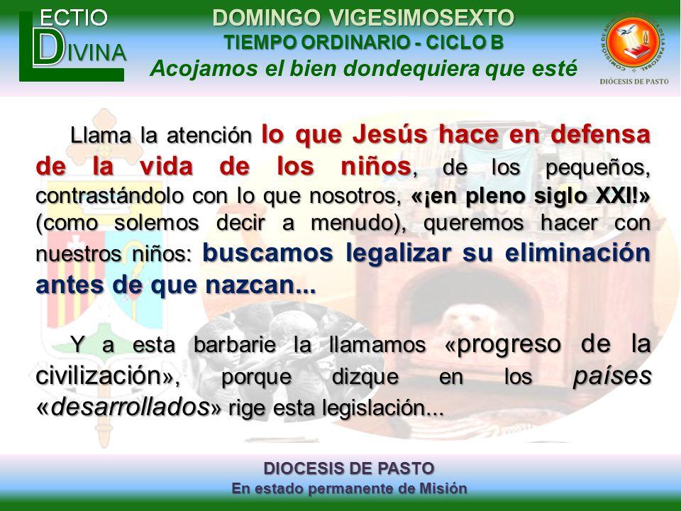DIOCESIS DE PASTO En estado permanente de Misión DOMINGO VIGESIMOSEXTO TIEMPO ORDINARIO - CICLO B Acojamos el bien dondequiera que esté Llama la atenc