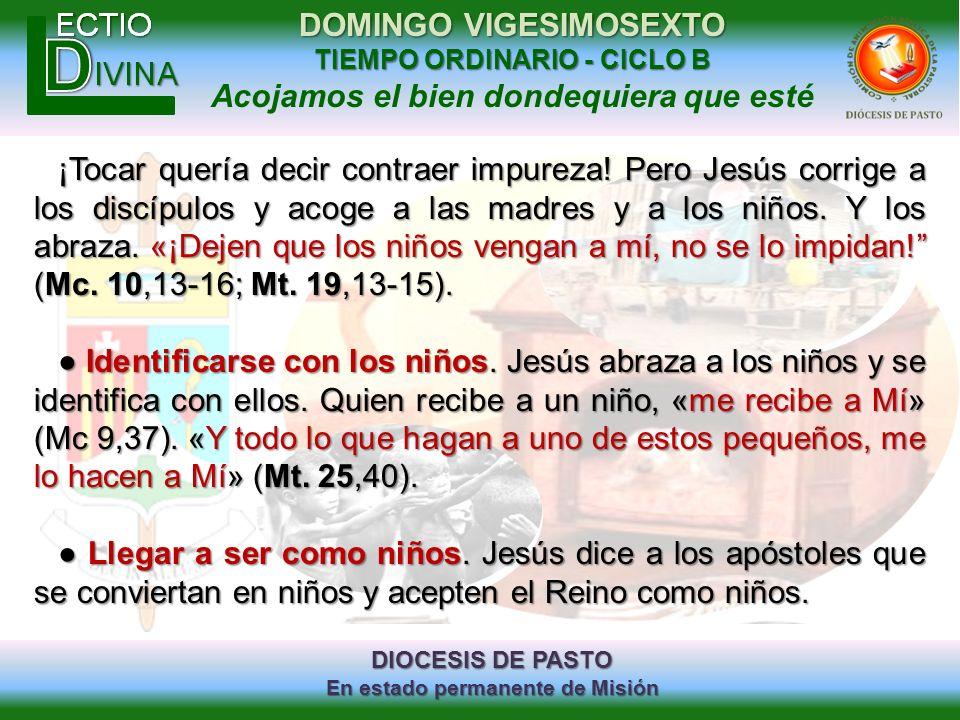 DIOCESIS DE PASTO En estado permanente de Misión DOMINGO VIGESIMOSEXTO TIEMPO ORDINARIO - CICLO B Acojamos el bien dondequiera que esté ¡Tocar quería