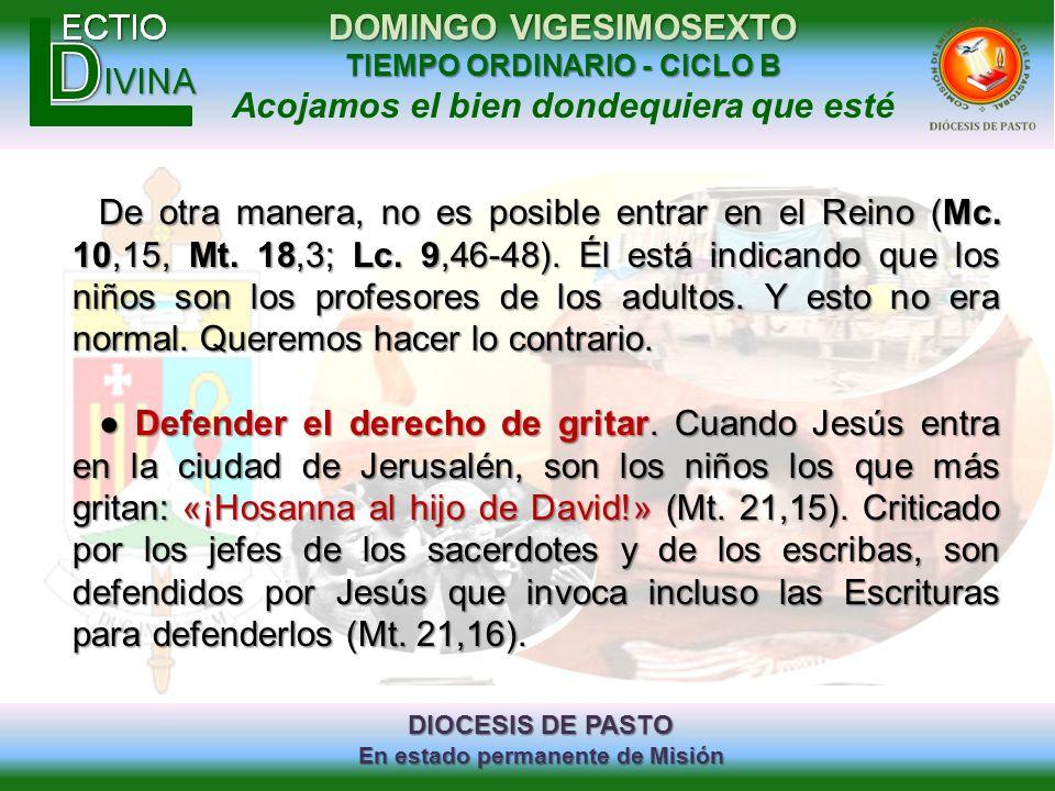 DIOCESIS DE PASTO En estado permanente de Misión DOMINGO VIGESIMOSEXTO TIEMPO ORDINARIO - CICLO B Acojamos el bien dondequiera que esté De otra manera