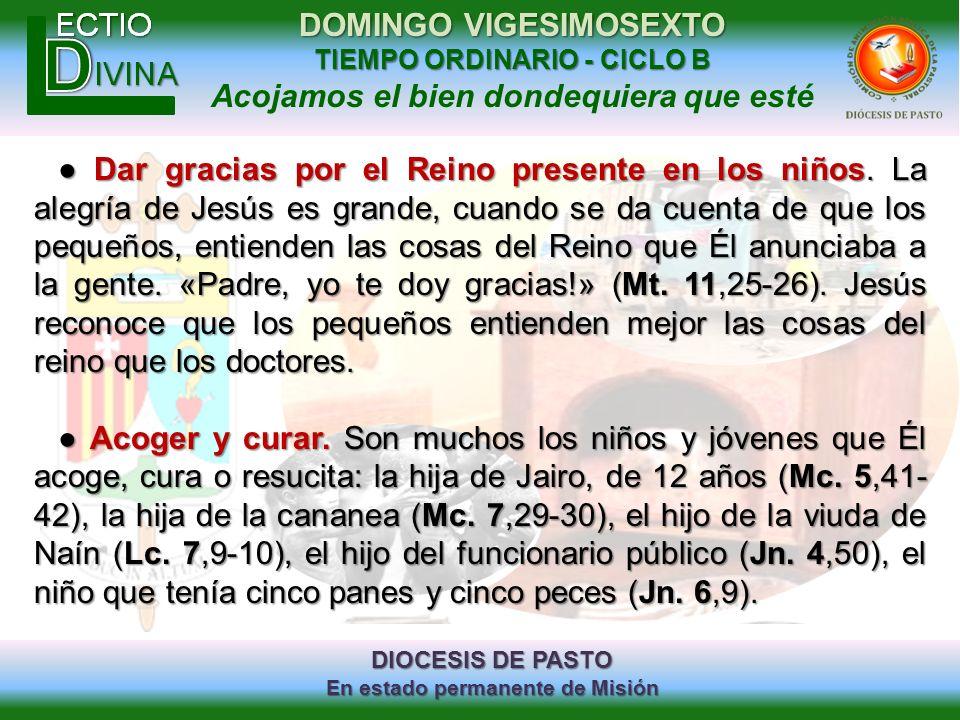 DIOCESIS DE PASTO En estado permanente de Misión DOMINGO VIGESIMOSEXTO TIEMPO ORDINARIO - CICLO B Acojamos el bien dondequiera que esté Dar gracias po