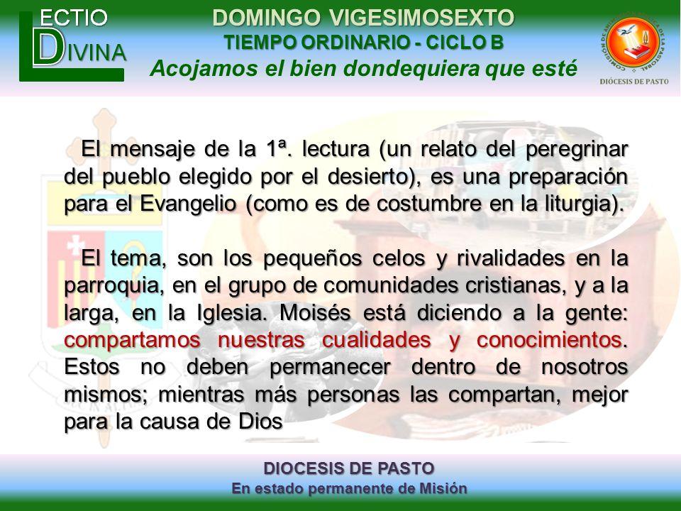 DIOCESIS DE PASTO En estado permanente de Misión DOMINGO VIGESIMOSEXTO TIEMPO ORDINARIO - CICLO B Acojamos el bien dondequiera que esté El mensaje de