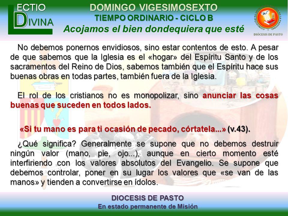 DIOCESIS DE PASTO En estado permanente de Misión DOMINGO VIGESIMOSEXTO TIEMPO ORDINARIO - CICLO B Acojamos el bien dondequiera que esté No debemos pon