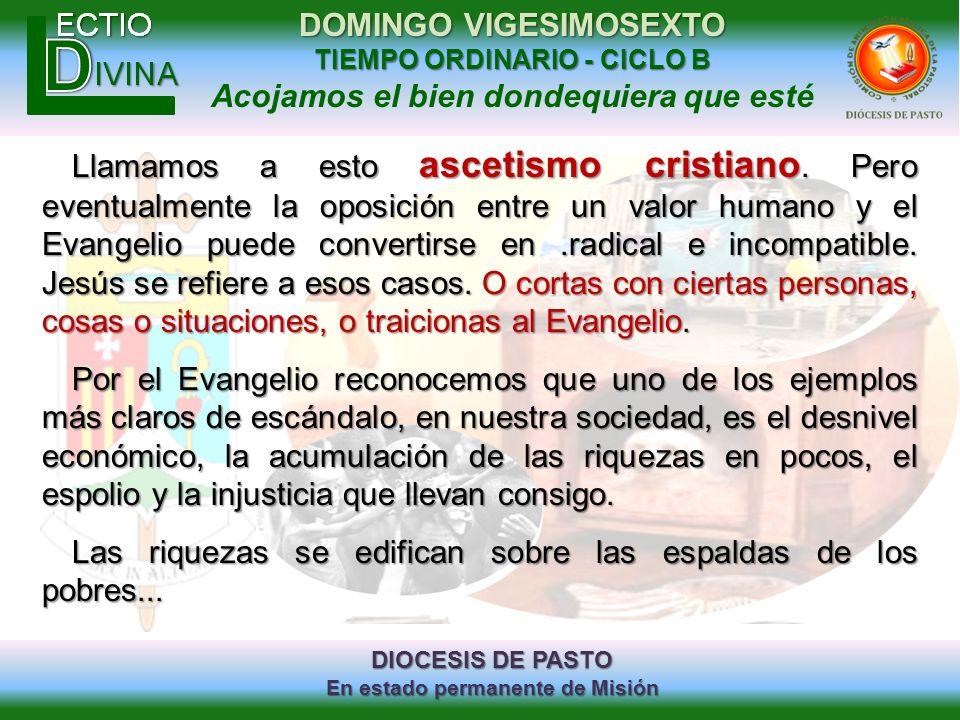 DIOCESIS DE PASTO En estado permanente de Misión DOMINGO VIGESIMOSEXTO TIEMPO ORDINARIO - CICLO B Acojamos el bien dondequiera que esté Llamamos a est