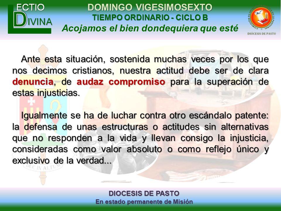 DIOCESIS DE PASTO En estado permanente de Misión DOMINGO VIGESIMOSEXTO TIEMPO ORDINARIO - CICLO B Acojamos el bien dondequiera que esté Ante esta situ