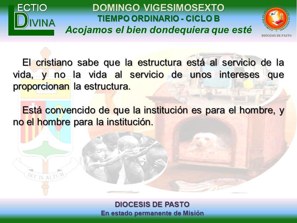 DIOCESIS DE PASTO En estado permanente de Misión DOMINGO VIGESIMOSEXTO TIEMPO ORDINARIO - CICLO B Acojamos el bien dondequiera que esté El cristiano s