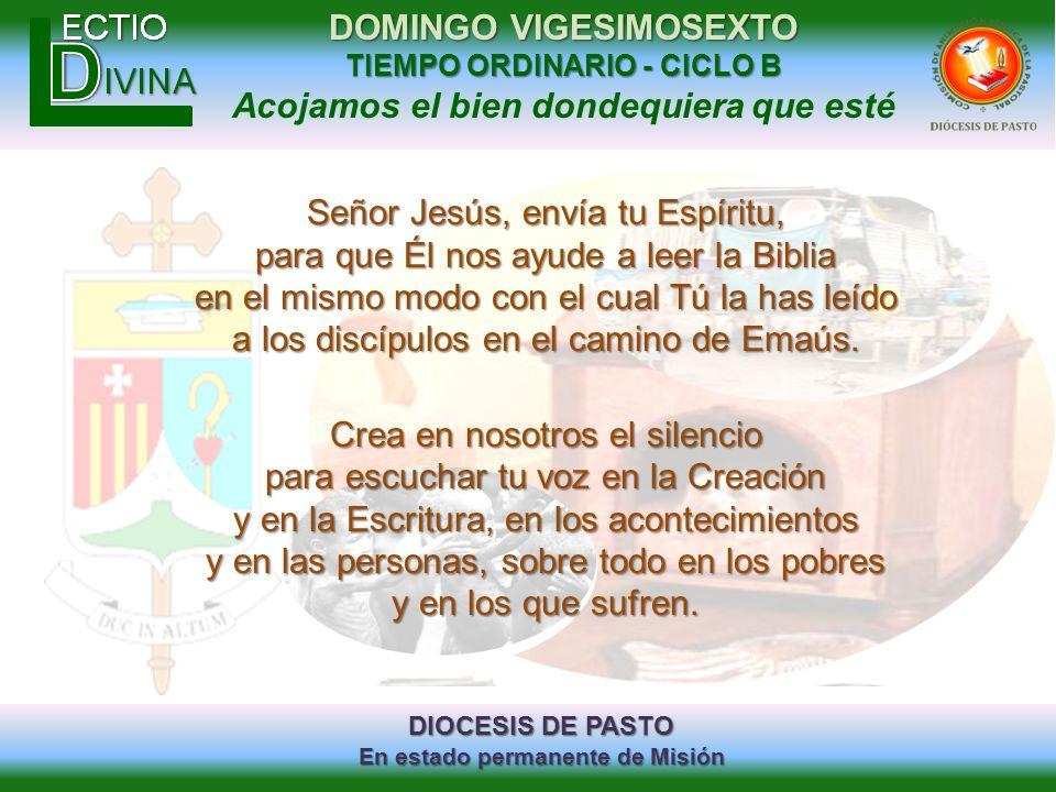 DIOCESIS DE PASTO En estado permanente de Misión DOMINGO VIGESIMOSEXTO TIEMPO ORDINARIO - CICLO B Acojamos el bien dondequiera que esté Señor Jesús, e