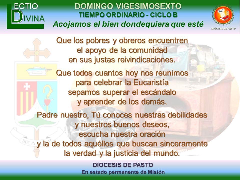 DIOCESIS DE PASTO En estado permanente de Misión DOMINGO VIGESIMOSEXTO TIEMPO ORDINARIO - CICLO B Acojamos el bien dondequiera que esté Que los pobres