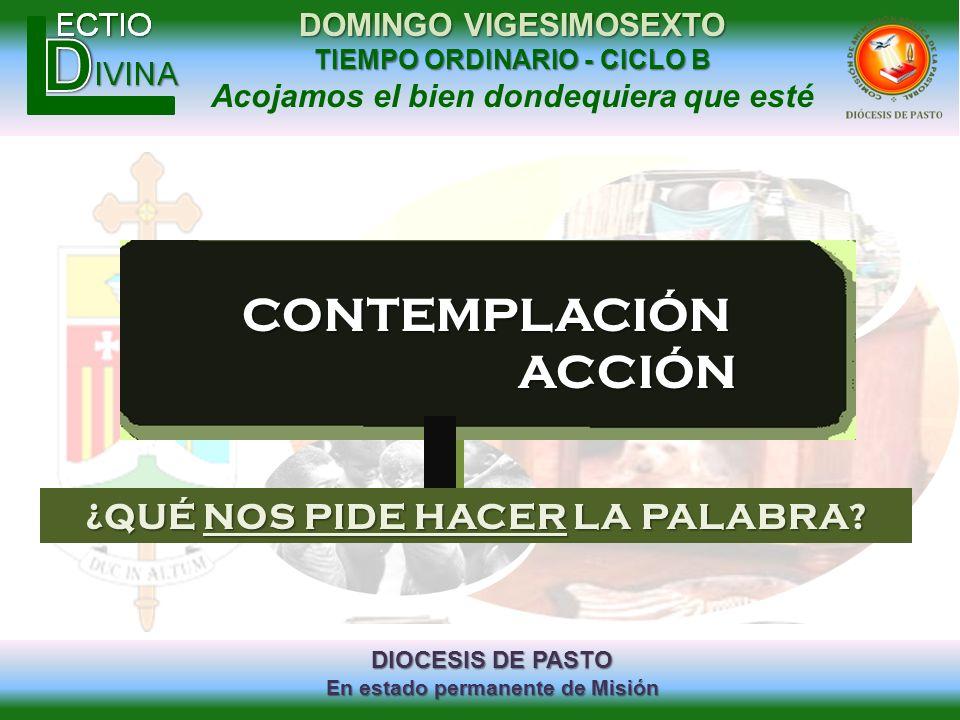 DIOCESIS DE PASTO En estado permanente de Misión DOMINGO VIGESIMOSEXTO TIEMPO ORDINARIO - CICLO B Acojamos el bien dondequiera que estéCONTEMPLACIÓN A