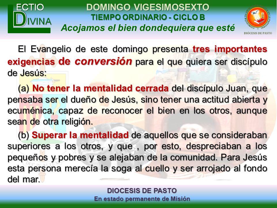 DIOCESIS DE PASTO En estado permanente de Misión DOMINGO VIGESIMOSEXTO TIEMPO ORDINARIO - CICLO B Acojamos el bien dondequiera que esté El Evangelio d
