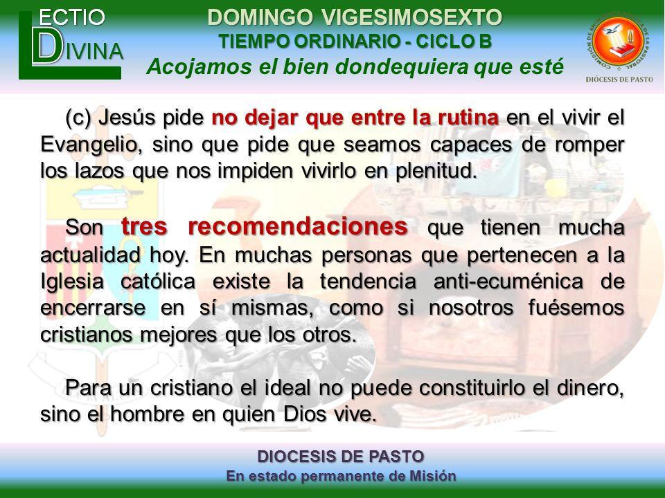 DIOCESIS DE PASTO En estado permanente de Misión DOMINGO VIGESIMOSEXTO TIEMPO ORDINARIO - CICLO B Acojamos el bien dondequiera que esté (c) Jesús pide