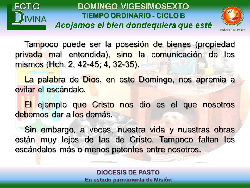 DIOCESIS DE PASTO En estado permanente de Misión DOMINGO VIGESIMOSEXTO TIEMPO ORDINARIO - CICLO B Acojamos el bien dondequiera que esté Tampoco puede