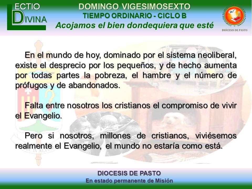 DIOCESIS DE PASTO En estado permanente de Misión DOMINGO VIGESIMOSEXTO TIEMPO ORDINARIO - CICLO B Acojamos el bien dondequiera que esté En el mundo de