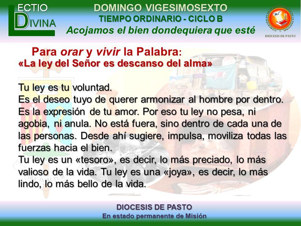 DIOCESIS DE PASTO En estado permanente de Misión DOMINGO VIGESIMOSEXTO TIEMPO ORDINARIO - CICLO B Acojamos el bien dondequiera que esté Para orar y vi