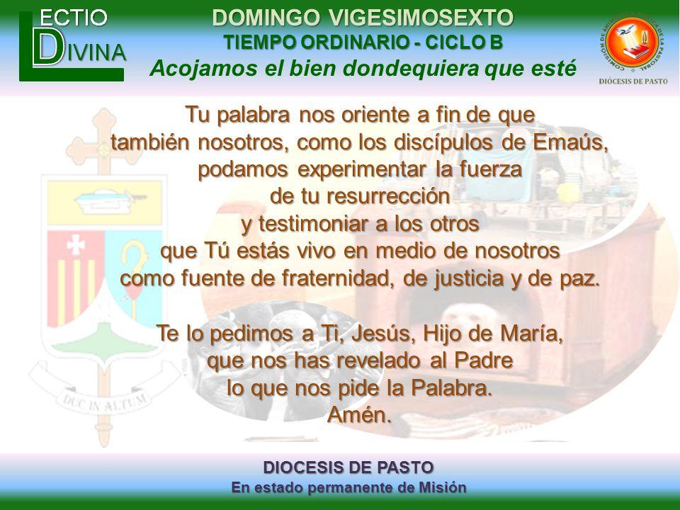 DIOCESIS DE PASTO En estado permanente de Misión DOMINGO VIGESIMOSEXTO TIEMPO ORDINARIO - CICLO B Acojamos el bien dondequiera que esté Tu palabra nos