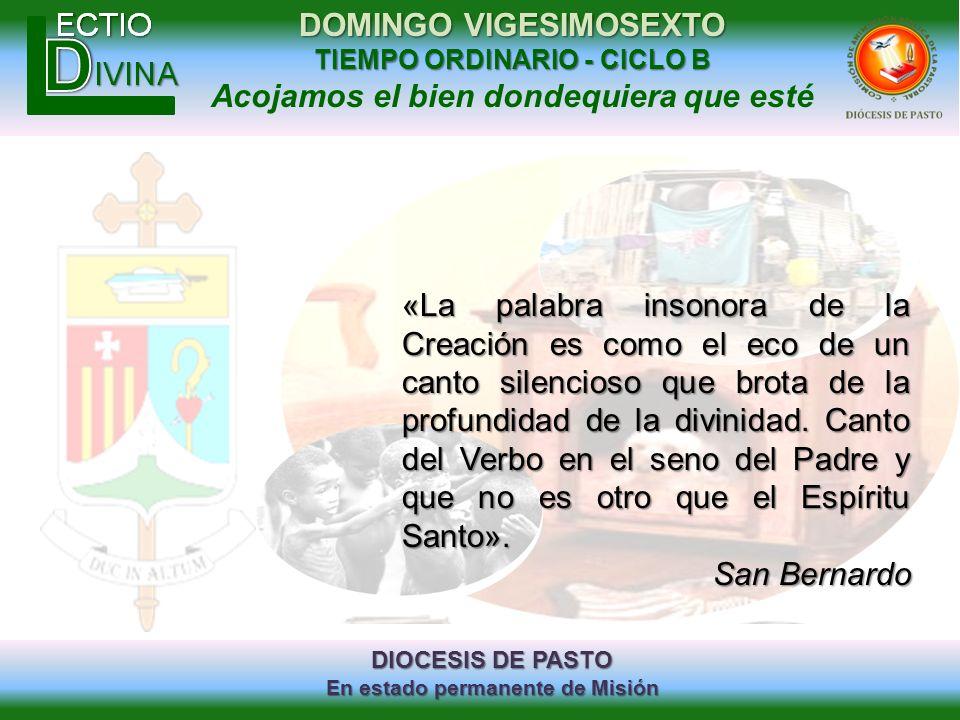DIOCESIS DE PASTO En estado permanente de Misión DOMINGO VIGESIMOSEXTO TIEMPO ORDINARIO - CICLO B Acojamos el bien dondequiera que esté «La palabra in