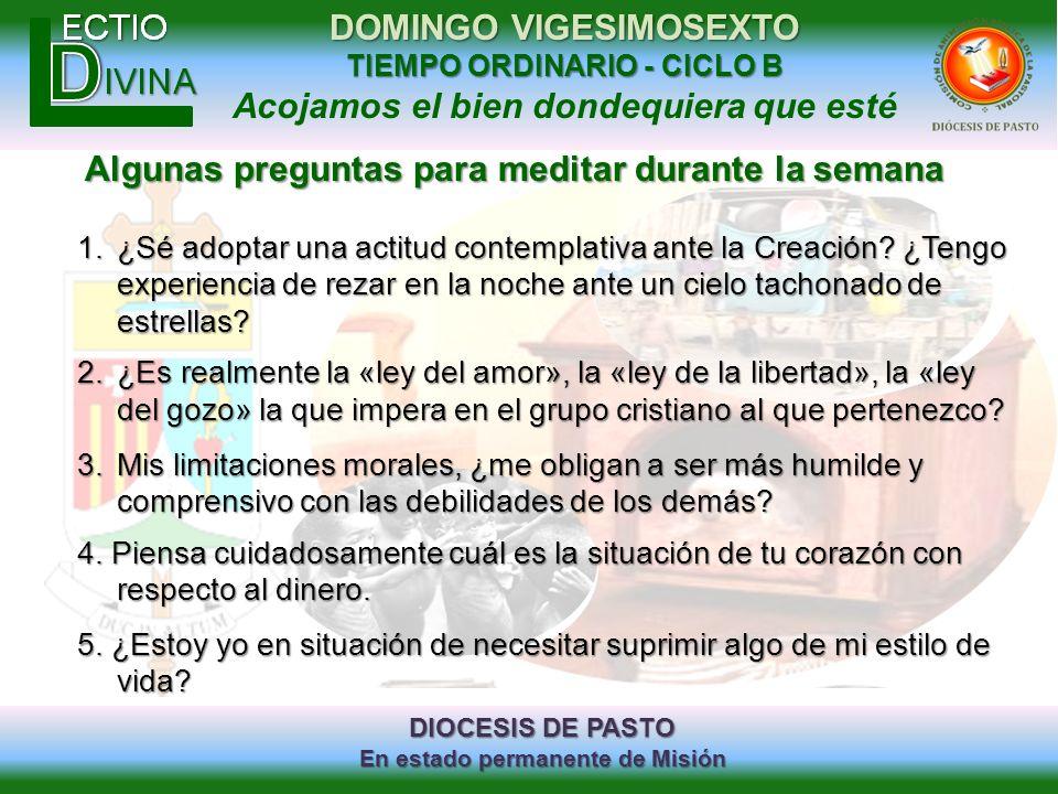 DIOCESIS DE PASTO En estado permanente de Misión DOMINGO VIGESIMOSEXTO TIEMPO ORDINARIO - CICLO B Acojamos el bien dondequiera que esté Algunas pregun