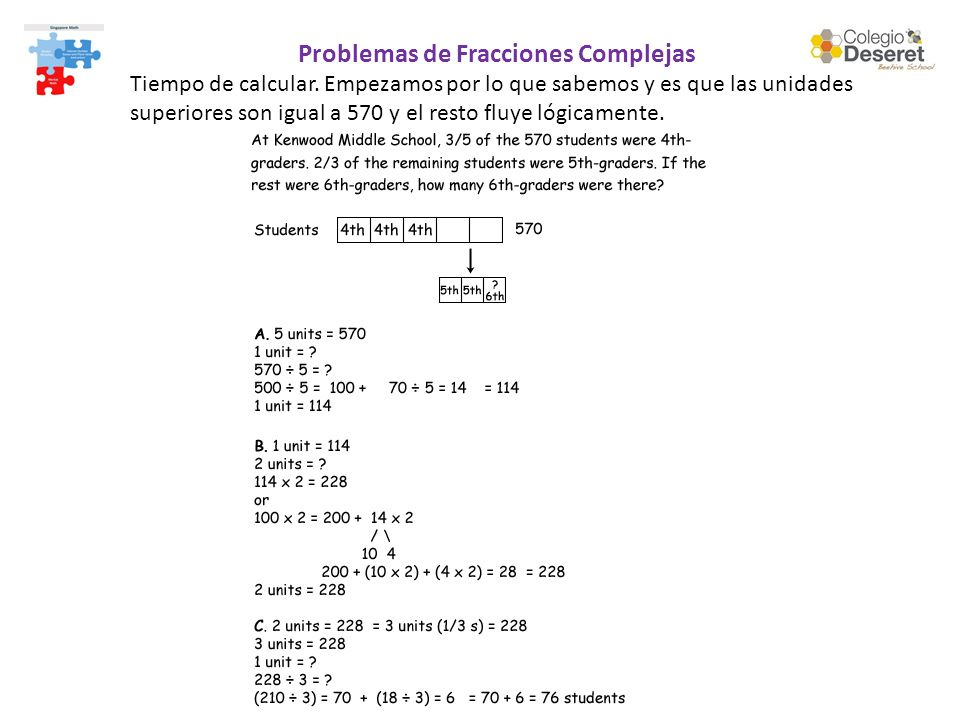 Problemas de Fracciones Complejas Tiempo de calcular. Empezamos por lo que sabemos y es que las unidades superiores son igual a 570 y el resto fluye l