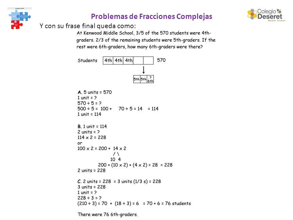 Problemas de Fracciones Complejas Y con su frase final queda como: