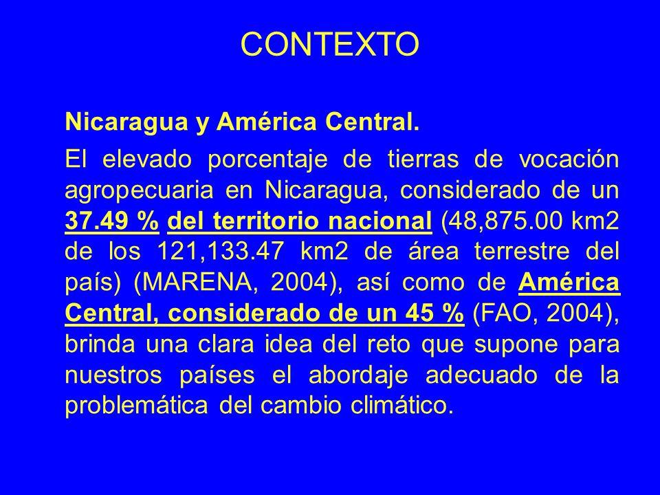 CONTEXTO Nicaragua y América Central. El elevado porcentaje de tierras de vocación agropecuaria en Nicaragua, considerado de un 37.49 % del territorio