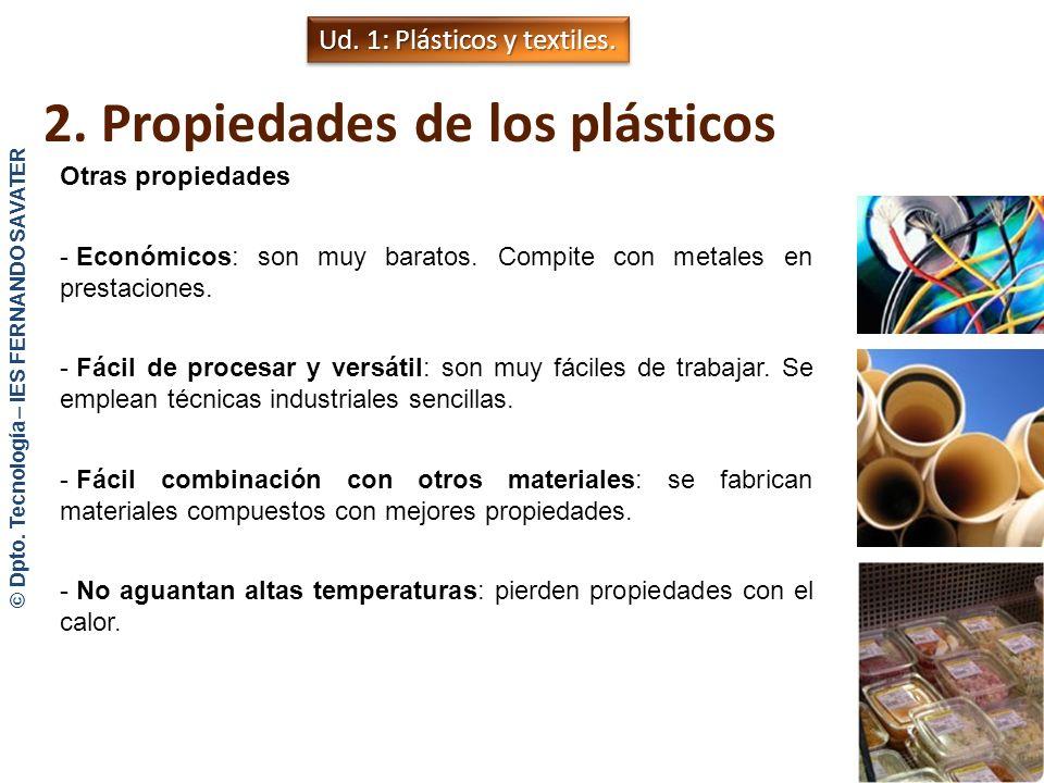 2. Propiedades de los plásticos Propiedades generales - Baja conductividad eléctrica: son muy malos conductores de la electricidad. Se emplean como ai