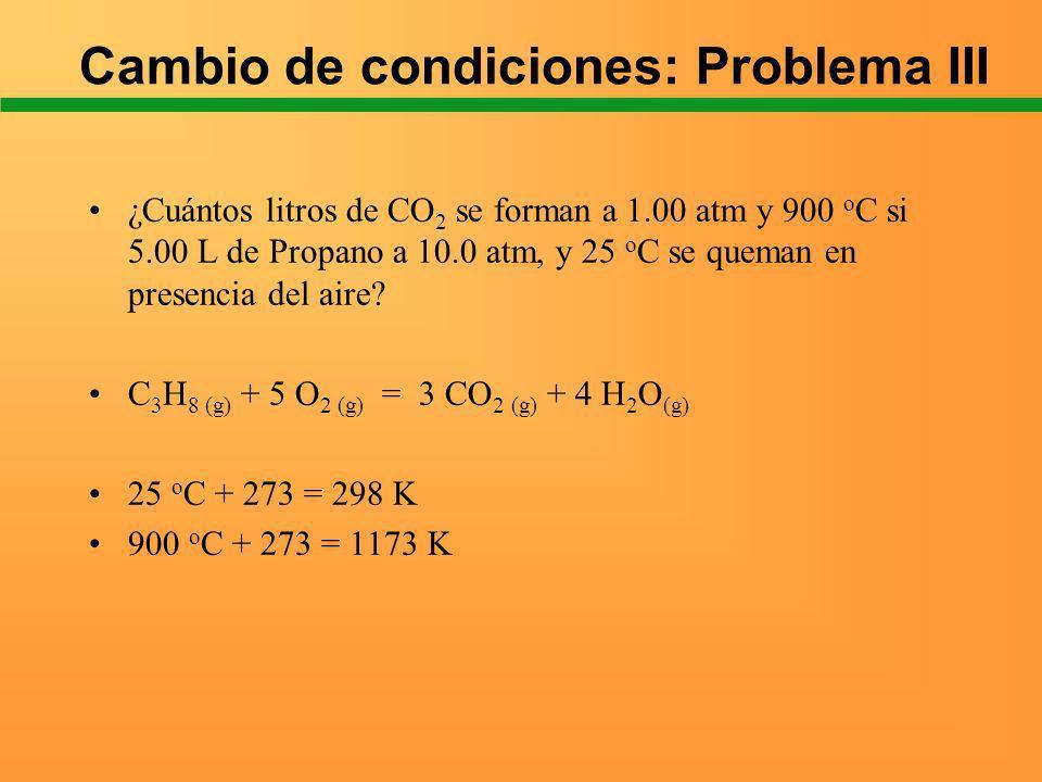 ¿Cuántos litros de CO 2 se forman a 1.00 atm y 900 o C si 5.00 L de Propano a 10.0 atm, y 25 o C se queman en presencia del aire? C 3 H 8 (g) + 5 O 2